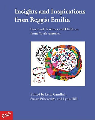 Insights and Inspirations from Reggio Emilia By Gandini, Lella (EDT)/ Etheredge, Susan (EDT)/ Hill, Lynn (EDT)